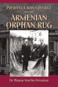 "Cover of Dr. Hagop Martin Deranian's book, ""President Calvin Coolidge and the Armenian Orphan Rug"""